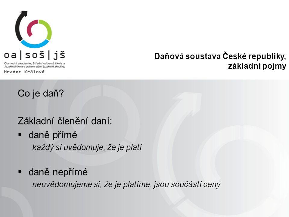 Daňová soustava České republiky, základní pojmy Co je daň.