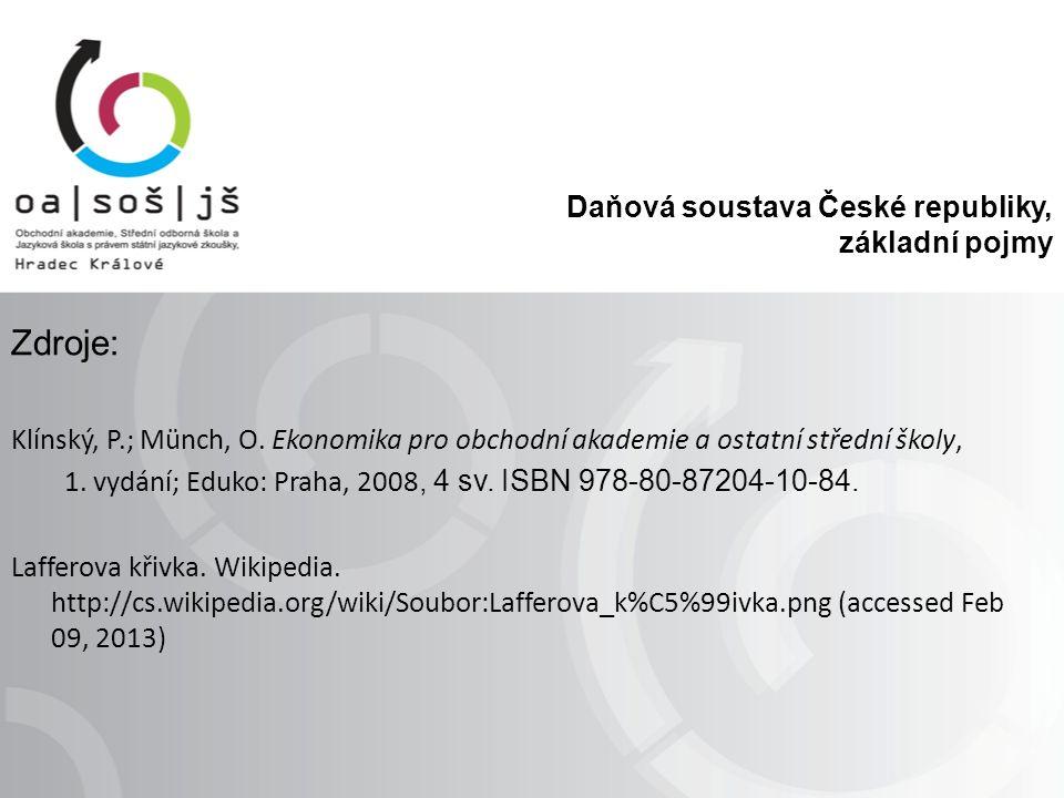 Zdroje: Klínský, P.; Münch, O.Ekonomika pro obchodní akademie a ostatní střední školy, 1.