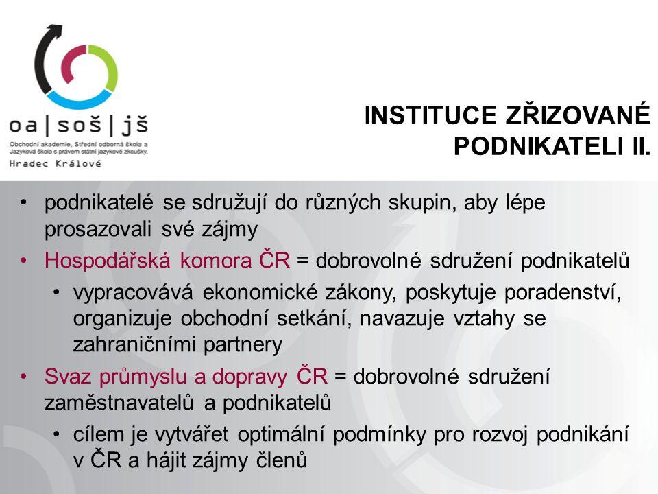 INSTITUCE ZŘIZOVANÉ PODNIKATELI II.