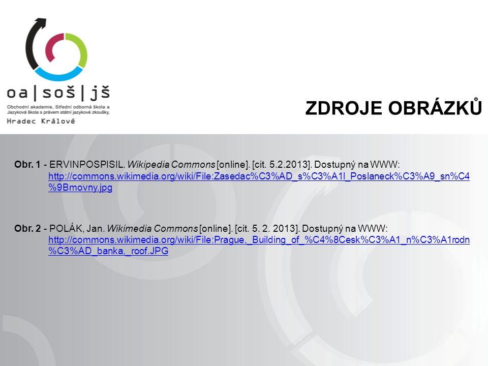 ZDROJE OBRÁZKŮ Obr. 1 - ERVINPOSPISIL. Wikipedia Commons [online].