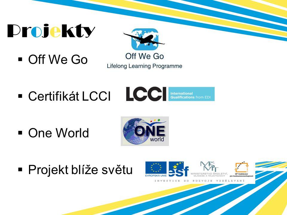  Off We Go  Certifikát LCCI  One World  Projekt blíže světu Projekty