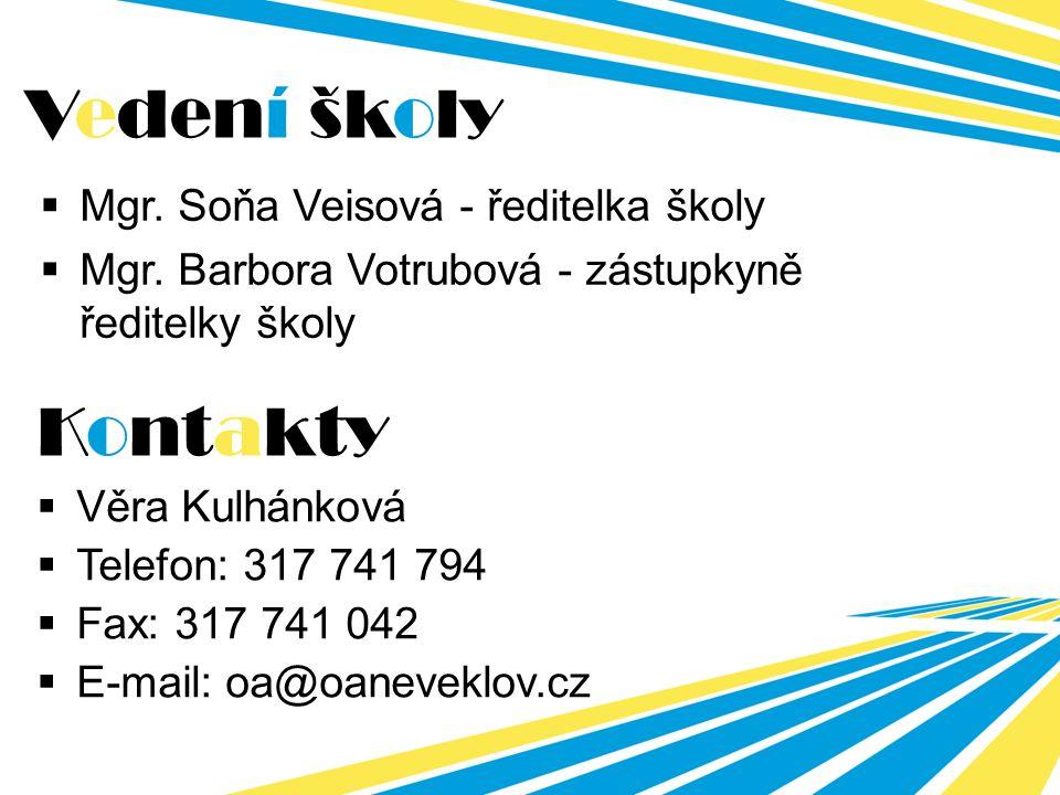 Kontakty  Věra Kulhánková  Telefon: 317 741 794  Fax: 317 741 042  E-mail: oa@oaneveklov.cz Vedení školy  Mgr.
