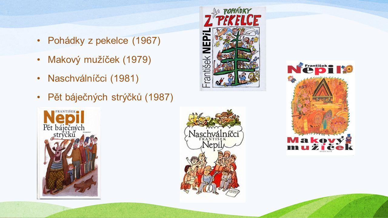 Pohádky z pekelce (1967) Makový mužíček (1979) Naschválníčci (1981) Pět báječných strýčků (1987)