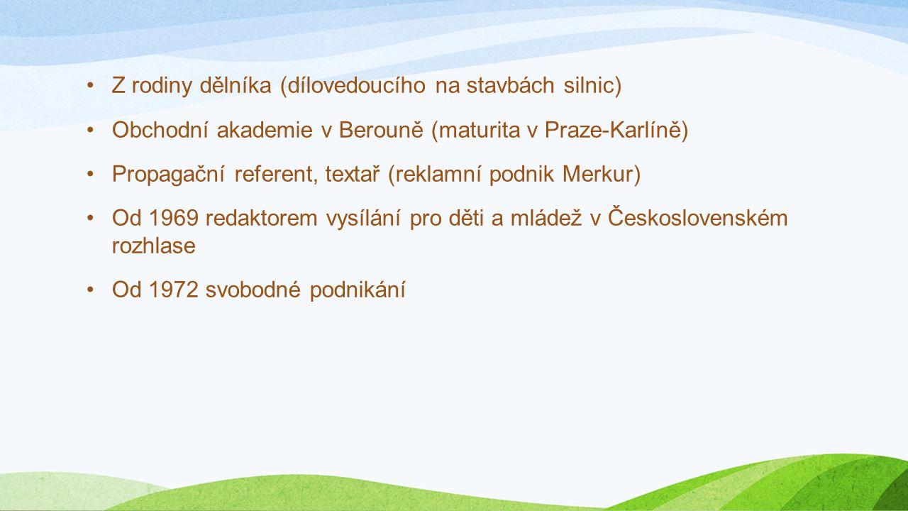 Z rodiny dělníka (dílovedoucího na stavbách silnic) Obchodní akademie v Berouně (maturita v Praze-Karlíně) Propagační referent, textař (reklamní podni