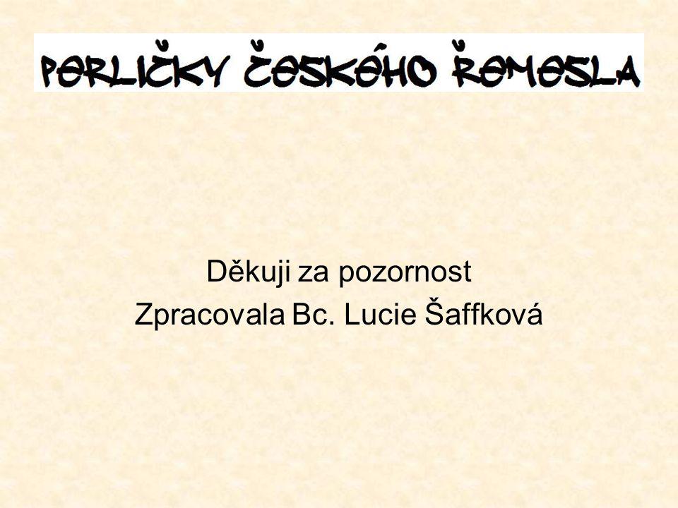 Děkuji za pozornost Zpracovala Bc. Lucie Šaffková
