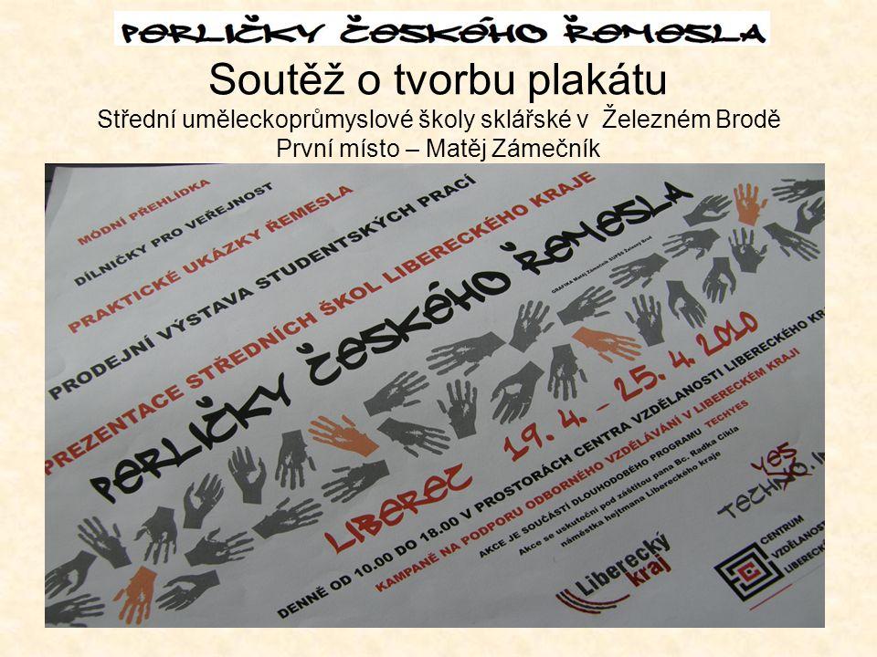 v Soutěž o tvorbu plakátu Střední uměleckoprůmyslové školy sklářské v Železném Brodě První místo – Matěj Zámečník
