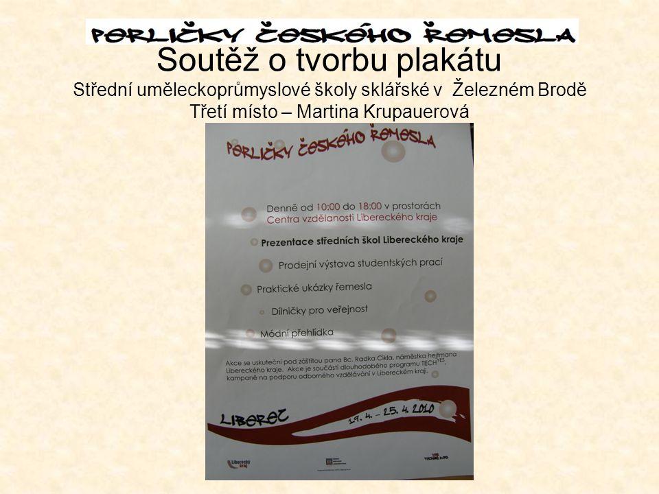 Soutěž o tvorbu plakátu Střední uměleckoprůmyslové školy sklářské v Železném Brodě Třetí místo – Martina Krupauerová