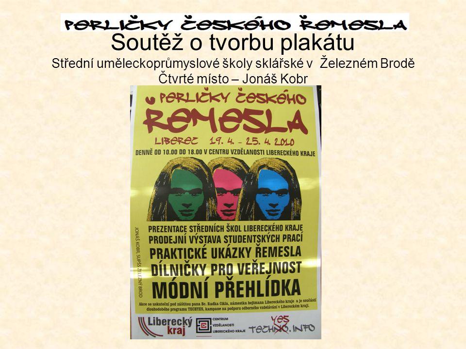 Soutěž o tvorbu plakátu Střední uměleckoprůmyslové školy sklářské v Železném Brodě Čtvrté místo – Jonáš Kobr