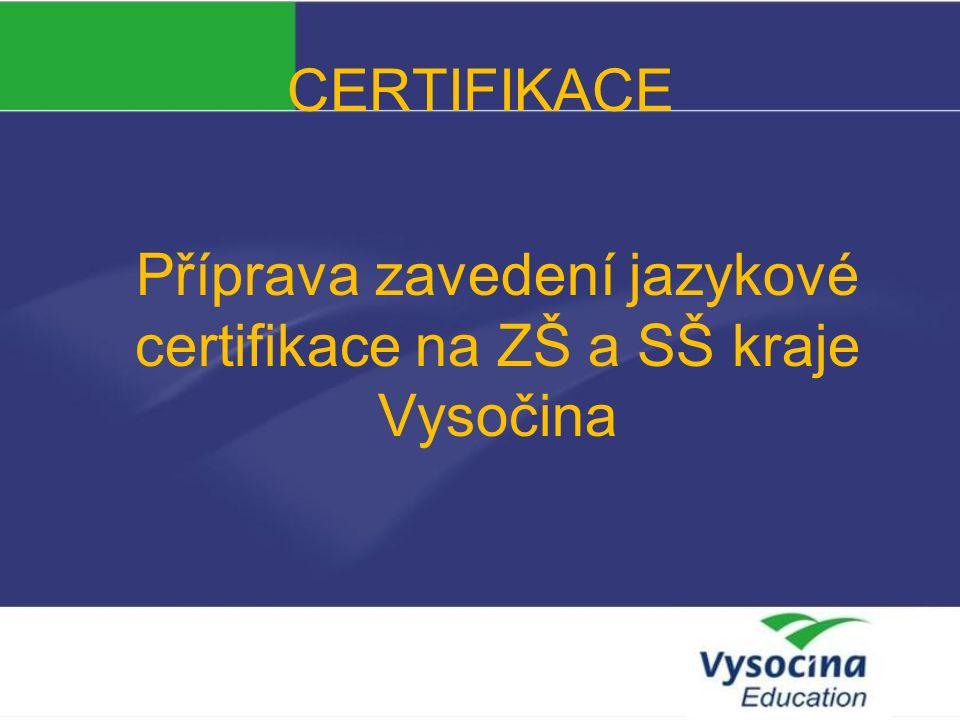 CERTIFIKACE Žadatel a příjemce podpory: Vysočina Education Partneři bez finančního příspěvku: 1.