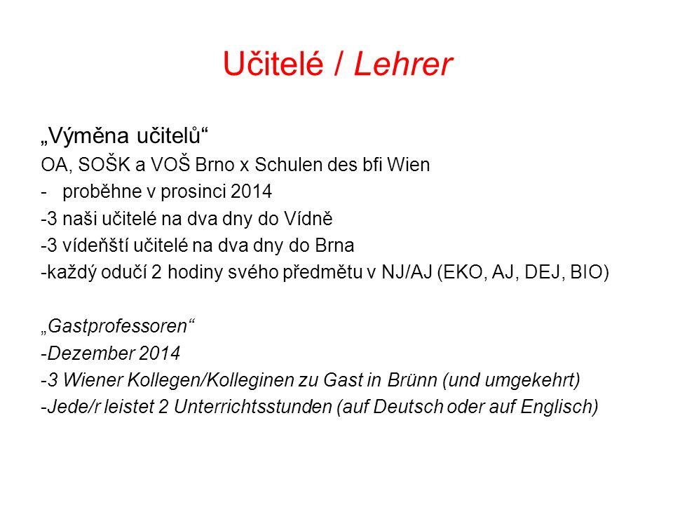 """Učitelé / Lehrer """"Výměna učitelů OA, SOŠK a VOŠ Brno x Schulen des bfi Wien - proběhne v prosinci 2014 -3 naši učitelé na dva dny do Vídně -3 vídeňští učitelé na dva dny do Brna -každý odučí 2 hodiny svého předmětu v NJ/AJ (EKO, AJ, DEJ, BIO) """"Gastprofessoren -Dezember 2014 -3 Wiener Kollegen/Kolleginen zu Gast in Brünn (und umgekehrt) -Jede/r leistet 2 Unterrichtsstunden (auf Deutsch oder auf Englisch)"""