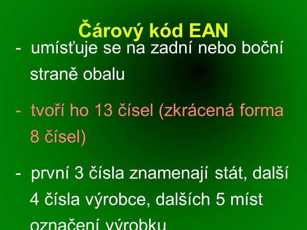 Čárový kód EAN - umísťuje se na zadní nebo boční straně obalu - tvoří ho 13 čísel (zkrácená forma 8 čísel) - první 3 čísla znamenají stát, další 4 čís