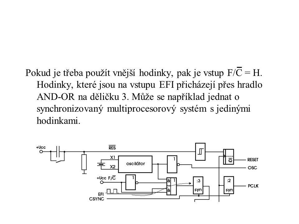 Pokud je třeba použít vnější hodinky, pak je vstup F/C = H.