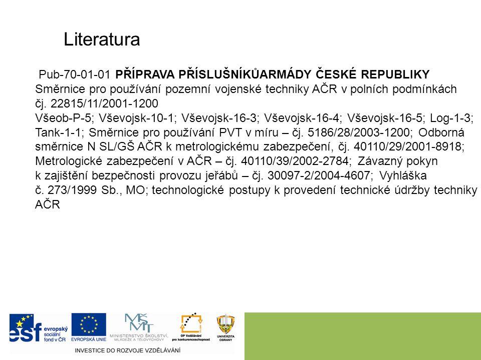 Literatura Pub-70-01-01 PŘÍPRAVA PŘÍSLUŠNÍKŮARMÁDY ČESKÉ REPUBLIKY Směrnice pro používání pozemní vojenské techniky AČR v polních podmínkách čj.