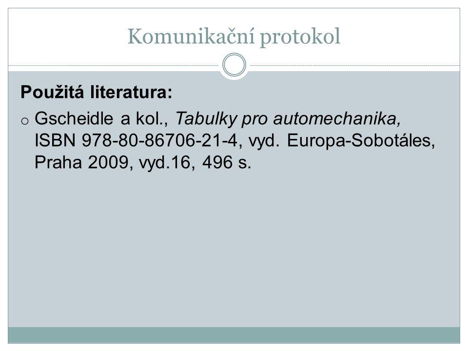 Komunikační protokol Použitá literatura: o Gscheidle a kol., Tabulky pro automechanika, ISBN 978-80-86706-21-4, vyd.