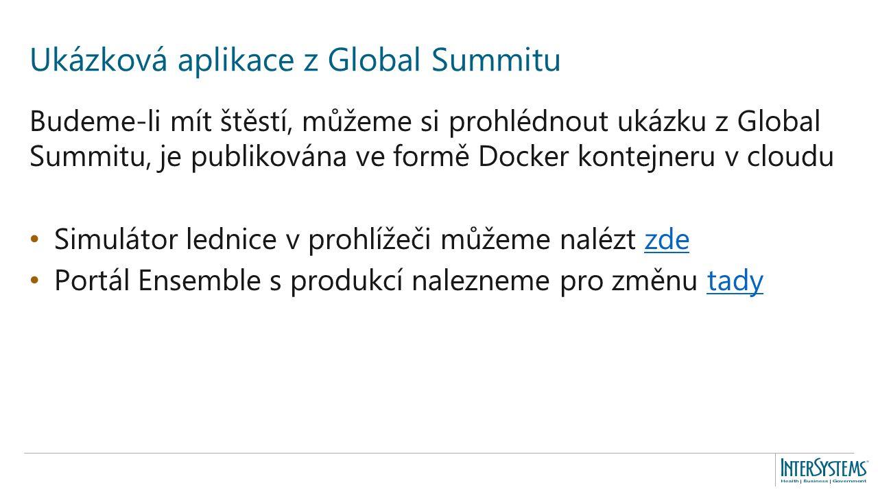 Budeme-li mít štěstí, můžeme si prohlédnout ukázku z Global Summitu, je publikována ve formě Docker kontejneru v cloudu Simulátor lednice v prohlížeči můžeme nalézt zdezde Portál Ensemble s produkcí nalezneme pro změnu tadytady Ukázková aplikace z Global Summitu