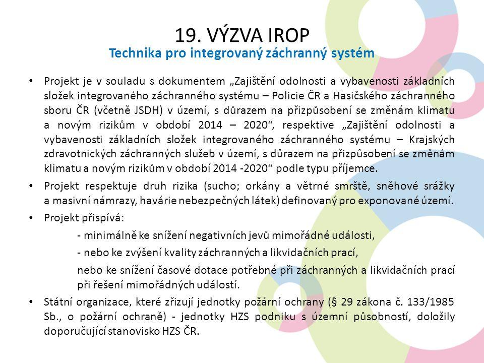 """19. VÝZVA IROP Technika pro integrovaný záchranný systém Projekt je v souladu s dokumentem """"Zajištění odolnosti a vybavenosti základních složek integr"""