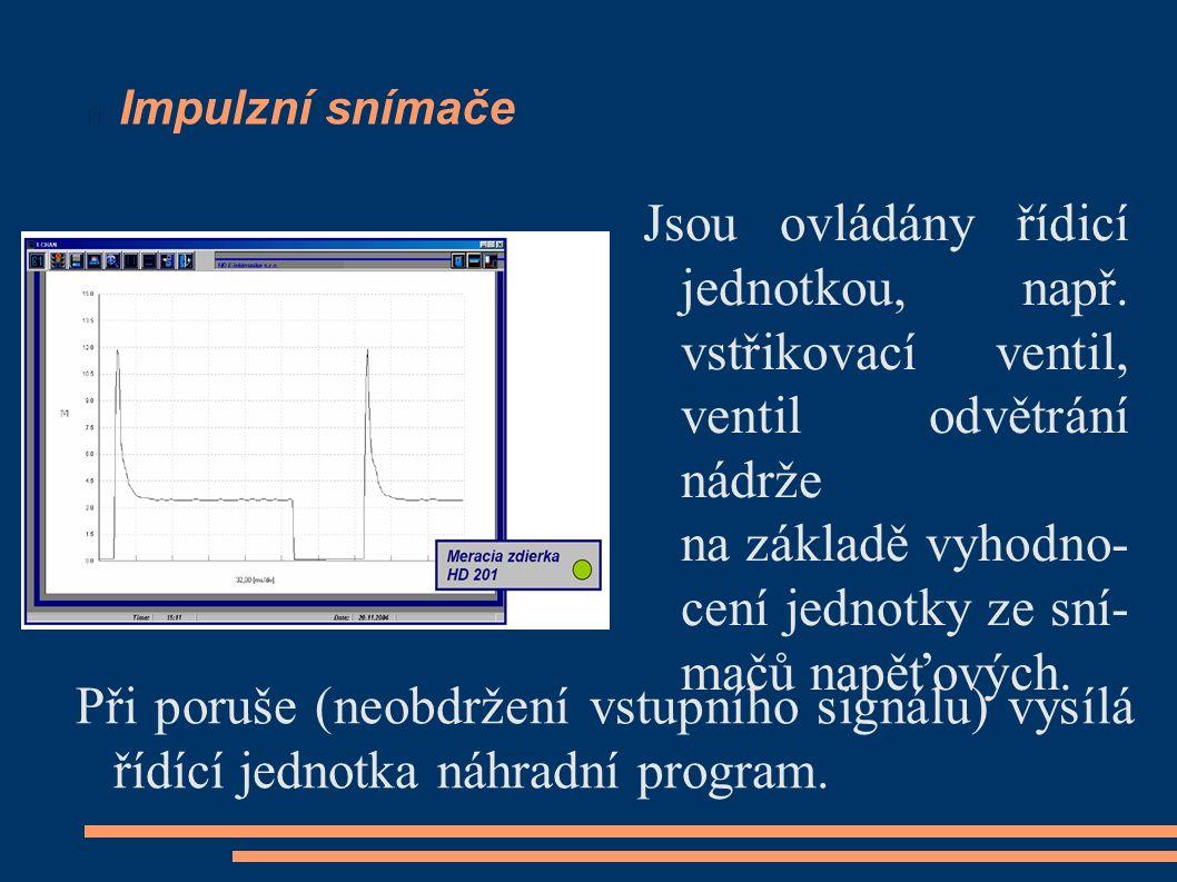 Impulzní snímače Jsou ovládány řídicí jednotkou, např. vstřikovací ventil, ventil odvětrání nádrže na základě vyhodno- cení jednotky ze sní- mačů napě