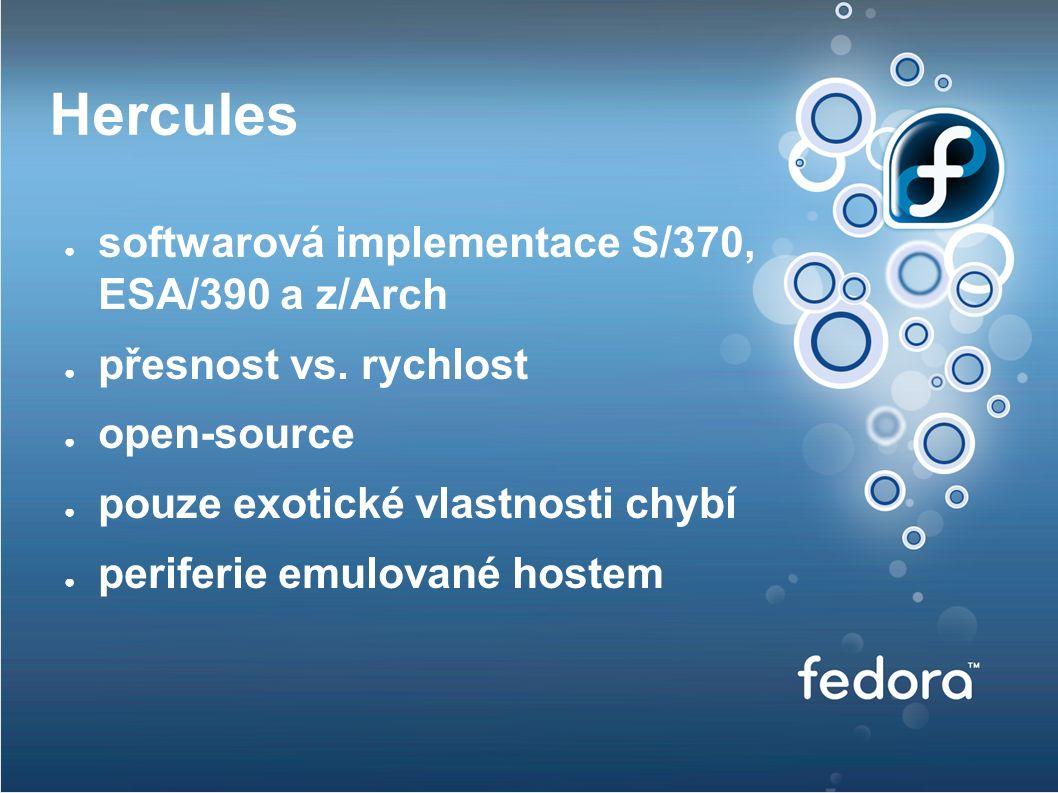 Hercules ● softwarová implementace S/370, ESA/390 a z/Arch ● přesnost vs.