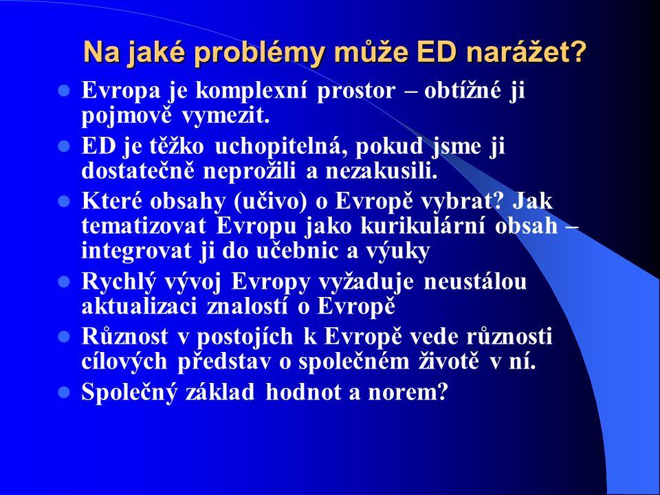 Na jaké problémy může ED narážet. Evropa je komplexní prostor – obtížné ji pojmově vymezit.