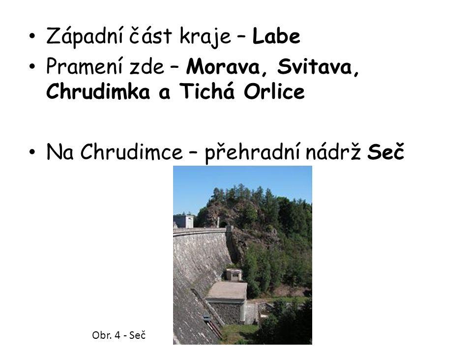 Západní část kraje – Labe Pramení zde – Morava, Svitava, Chrudimka a Tichá Orlice Na Chrudimce – přehradní nádrž Seč Obr.