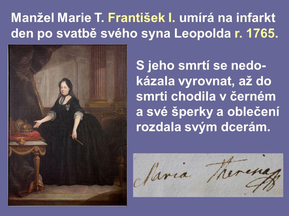 Manžel Marie T. František I. umírá na infarkt den po svatbě svého syna Leopolda r.