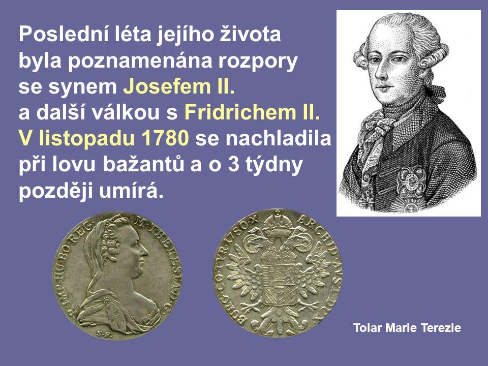 Poslední léta jejího života byla poznamenána rozpory se synem Josefem II.