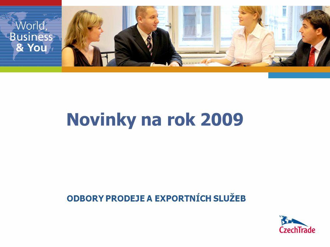 Novinky na rok 2009 ODBORY PRODEJE A EXPORTNÍCH SLUŽEB