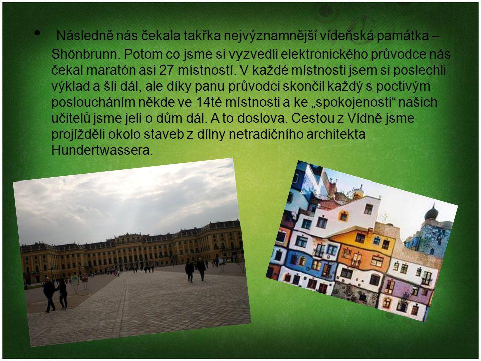 Následně nás čekala takřka nejvýznamnější vídeňská památka – Shönbrunn. Potom co jsme si vyzvedli elektronického průvodce nás čekal maratón asi 27 mís