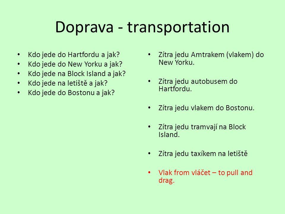 Doprava - transportation Kdo jede do Hartfordu a jak.
