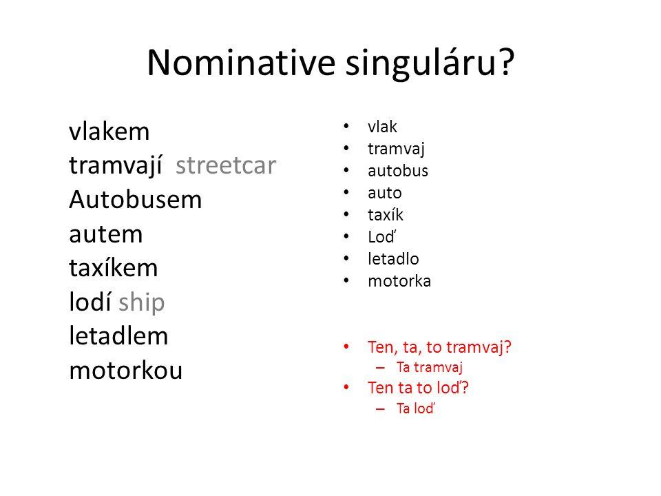 Nominative singuláru.