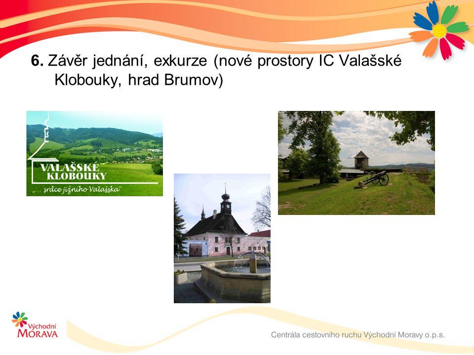 6. Závěr jednání, exkurze (nové prostory IC Valašské Klobouky, hrad Brumov)