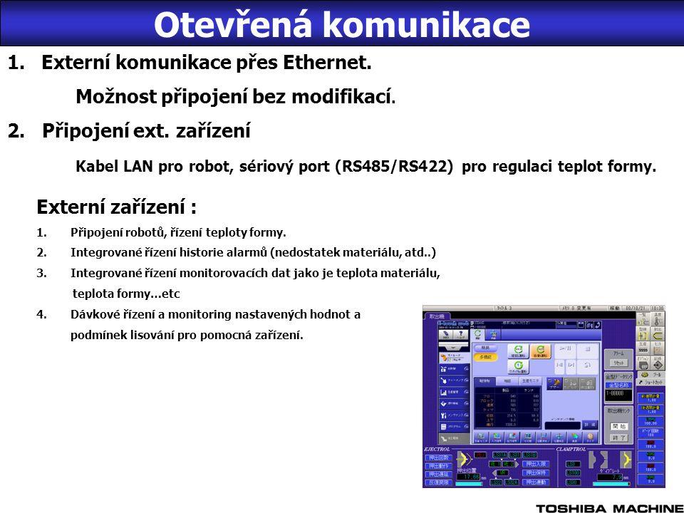1.Externí komunikace přes Ethernet. Možnost připojení bez modifikací.