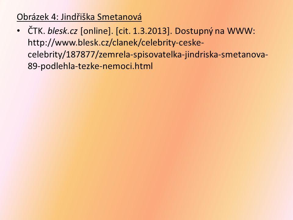 Obrázek 4: Jindřiška Smetanová ČTK. blesk.cz [online]. [cit. 1.3.2013]. Dostupný na WWW: http://www.blesk.cz/clanek/celebrity-ceske- celebrity/187877/