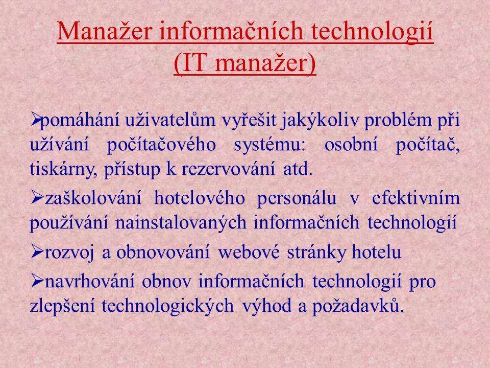 Manažer informačních technologií (IT manažer)  pomáhání uživatelům vyřešit jakýkoliv problém při užívání počítačového systému: osobní počítač, tiskár