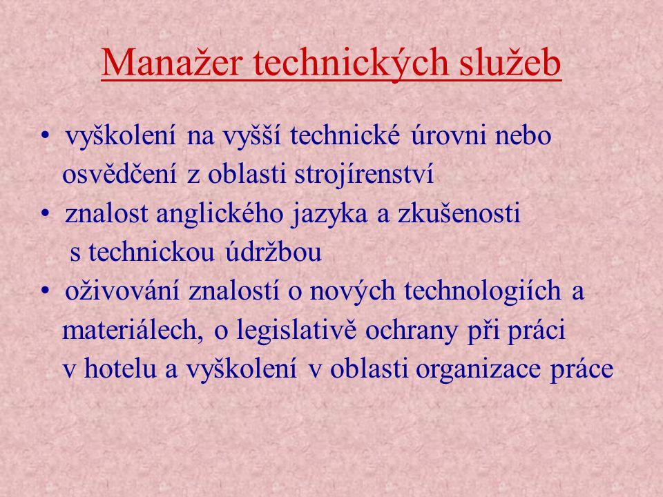 Manažer technických služeb vyškolení na vyšší technické úrovni nebo osvědčení z oblasti strojírenství znalost anglického jazyka a zkušenosti s technic