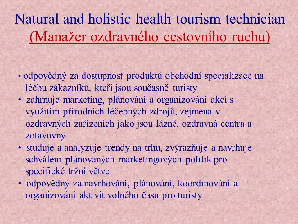 Natural and holistic health tourism technician (Manažer ozdravného cestovního ruchu) odpovědný za dostupnost produktů obchodní specializace na léčbu z