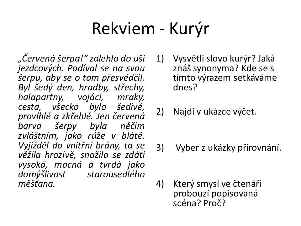 """Rekviem - Kurýr """"Červená šerpa! zalehlo do uší jezdcových."""