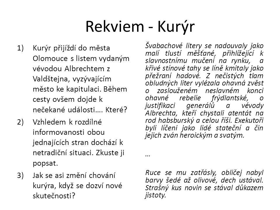 Rekviem - Kurýr 1)Kurýr přijíždí do města Olomouce s listem vydaným vévodou Albrechtem z Valdštejna, vyzývajícím město ke kapitulaci.