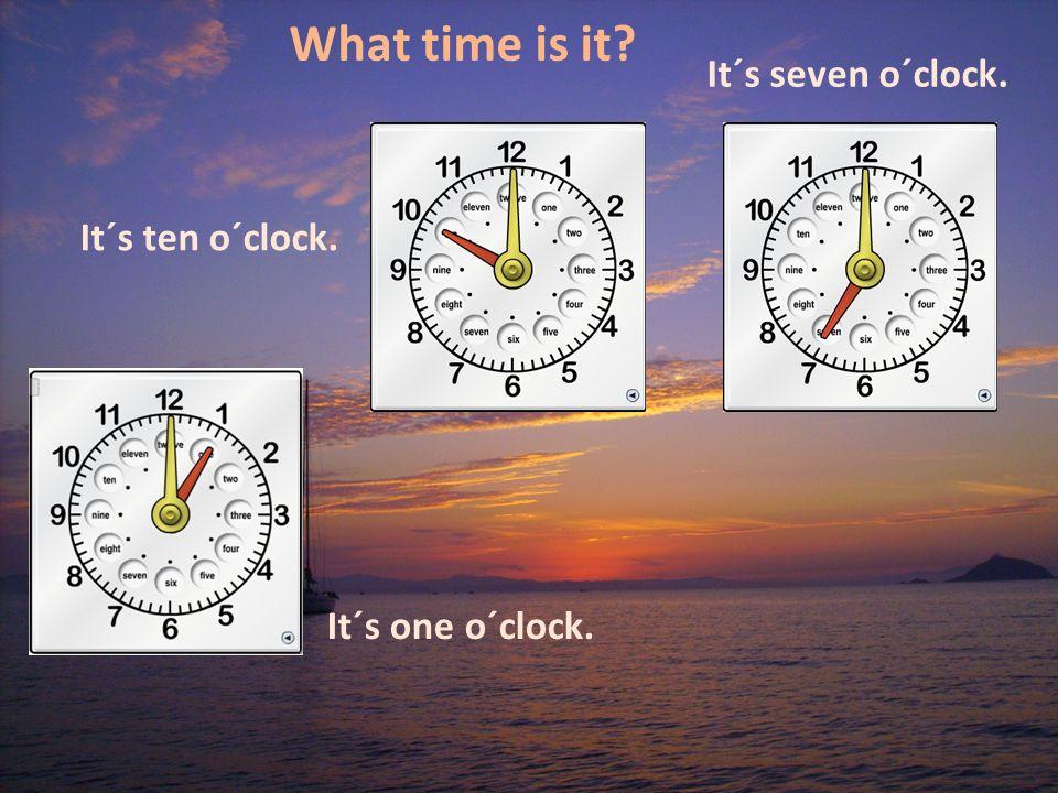What time is it? It´s twelve o´clock. Itś five o´clock. It´s six o´clock.