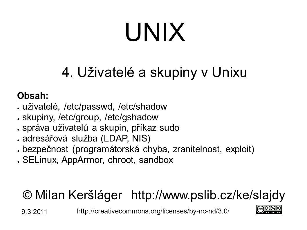 Unixový systém ● víceúlohový ● nutné vzájemné oddělení úloh (procesů) ● proces nemůže zasahovat do paměti jiného ● nutná podpora procesoru – ochrana paměti – IBM PC: i386 (32bitový, Windows NT) – privilegovaný režim – dtto (nelze nebezpečné instrukce) – existovaly i systémy bez podpory CPU → problém ● víceuživatelský ● nutné vzájemné oddělení uživatelů ● pomocí oprávnění (soubory, adresáře, procesy) – nutná podpora v jádře operačního systému (+privileg.