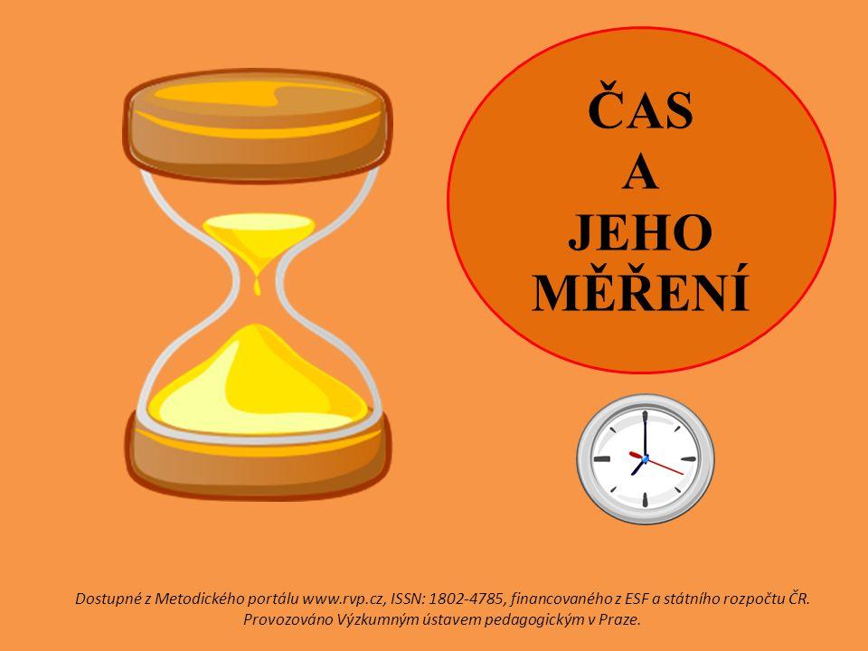 ČAS A JEHO MĚŘENÍ Dostupné z Metodického portálu www.rvp.cz, ISSN: 1802-4785, financovaného z ESF a státního rozpočtu ČR.