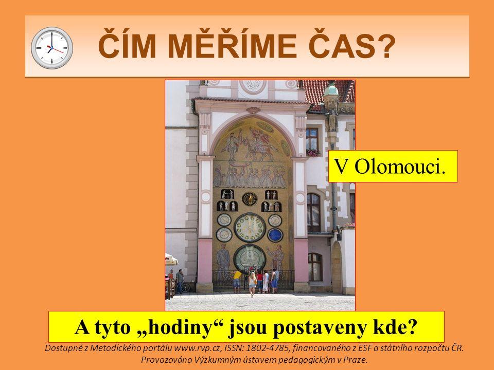 """ČÍM MĚŘÍME ČAS. A tyto """"hodiny jsou postaveny kde."""