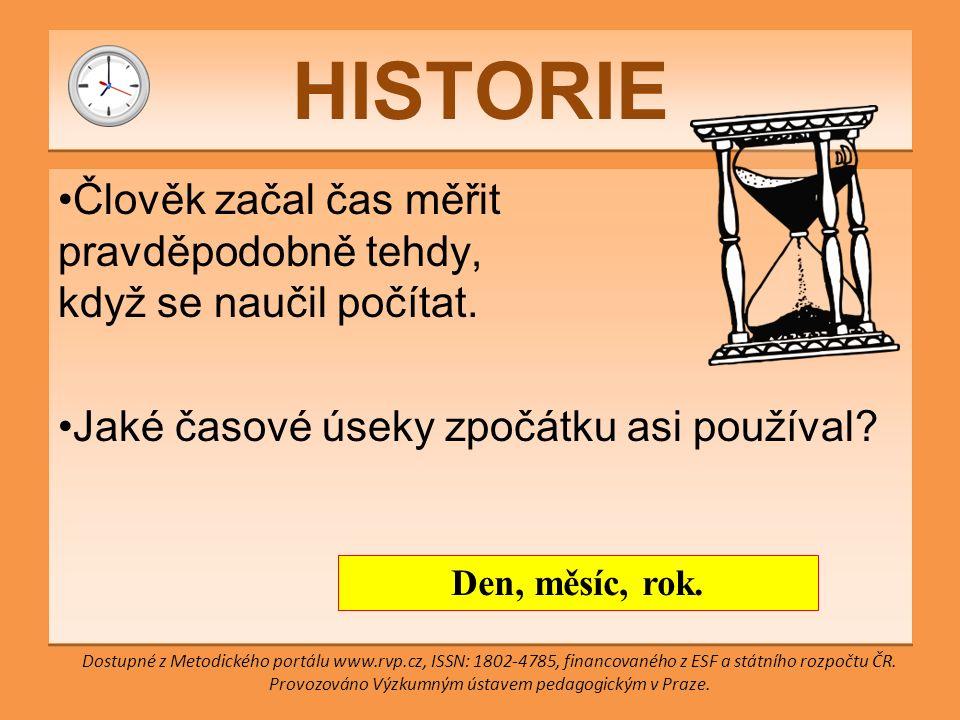 HISTORIE Člověk začal čas měřit pravděpodobně tehdy, když se naučil počítat.
