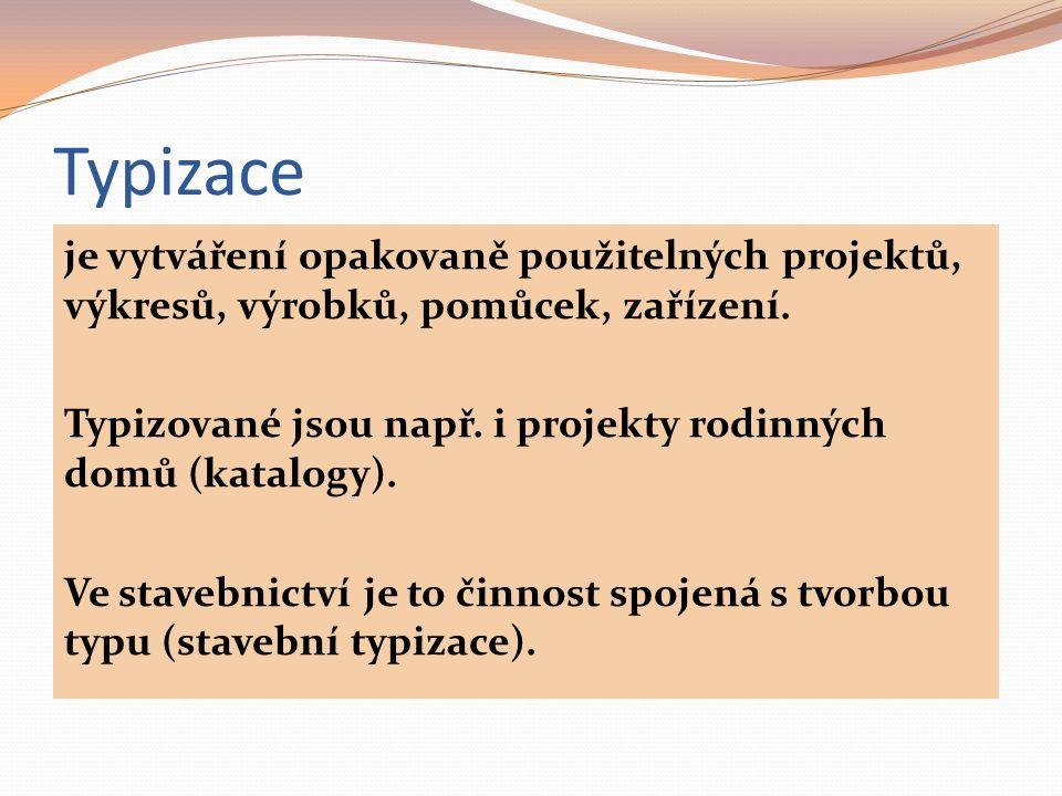 Rozvoj prefabrikace je podmíněn uplatněním typizace.