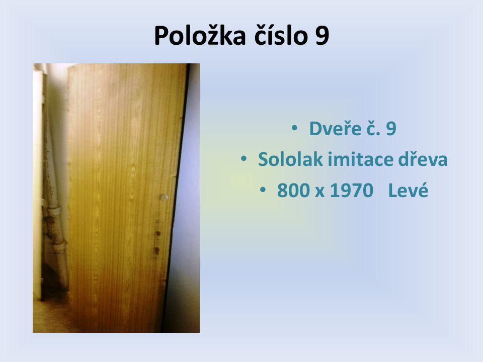 Položka číslo 9 Dveře č. 9 Sololak imitace dřeva 800 x 1970 Levé