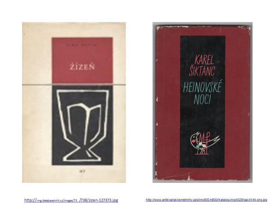 http:// img.databazeknih.cz/images/73 _/738/zizen-127373.jpg http://www.antikvariat-levneknihy.cz/slir/w800-h800//katalog-img/4329/gal-4144-orig.jpg