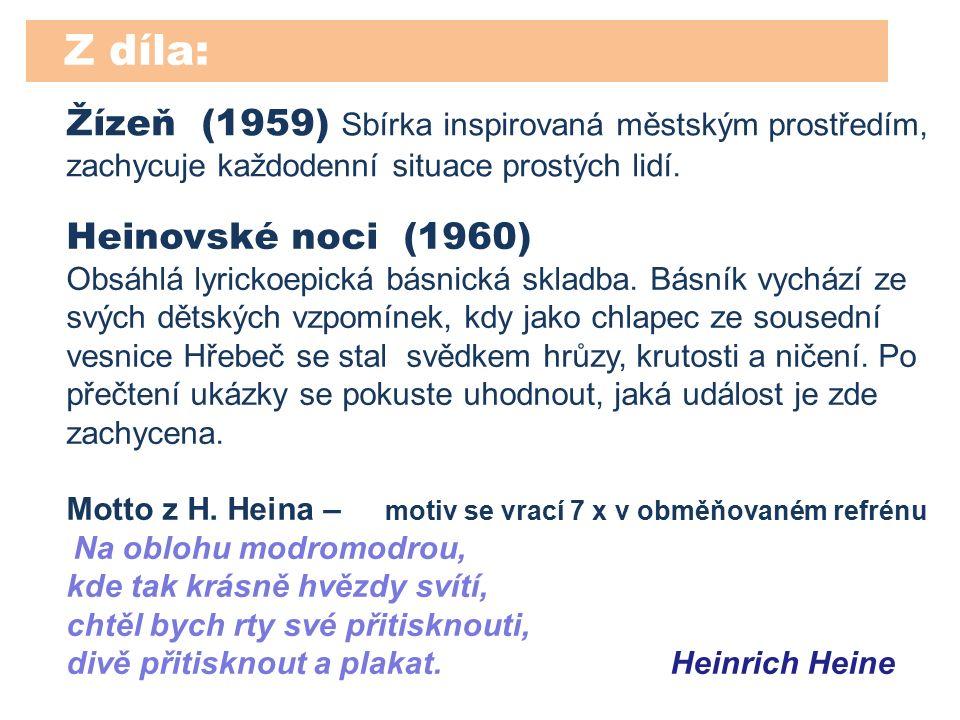Heinovské noci (1960) Obsáhlá lyrickoepická básnická skladba.