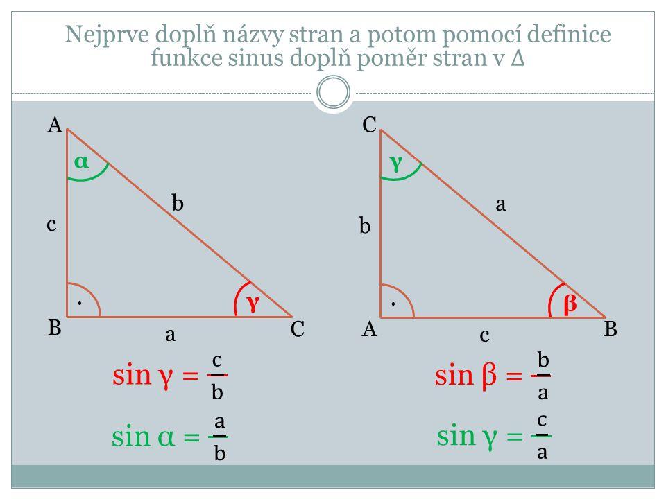 Určení hodnot funkce sinus pomocí tabulek POSTUP: a)sin 15° - najdeme řádek, ve kterém je uvedeno 15° - v tomto řádku najdeme číslo ve sloupci 0´ - zapíšeme : sin 15° = 0,2588 b) sin 75°30´ - najdeme řádek, ve kterém je uvedeno 75° - v tomto řádku najdeme číslo ve sloupci 30´ - zapíšeme: sin 75°30´= 0,9681