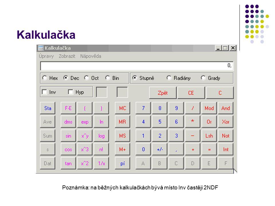 Kalkulačka Poznámka: na běžných kalkulačkách bývá místo Inv častěji 2NDF