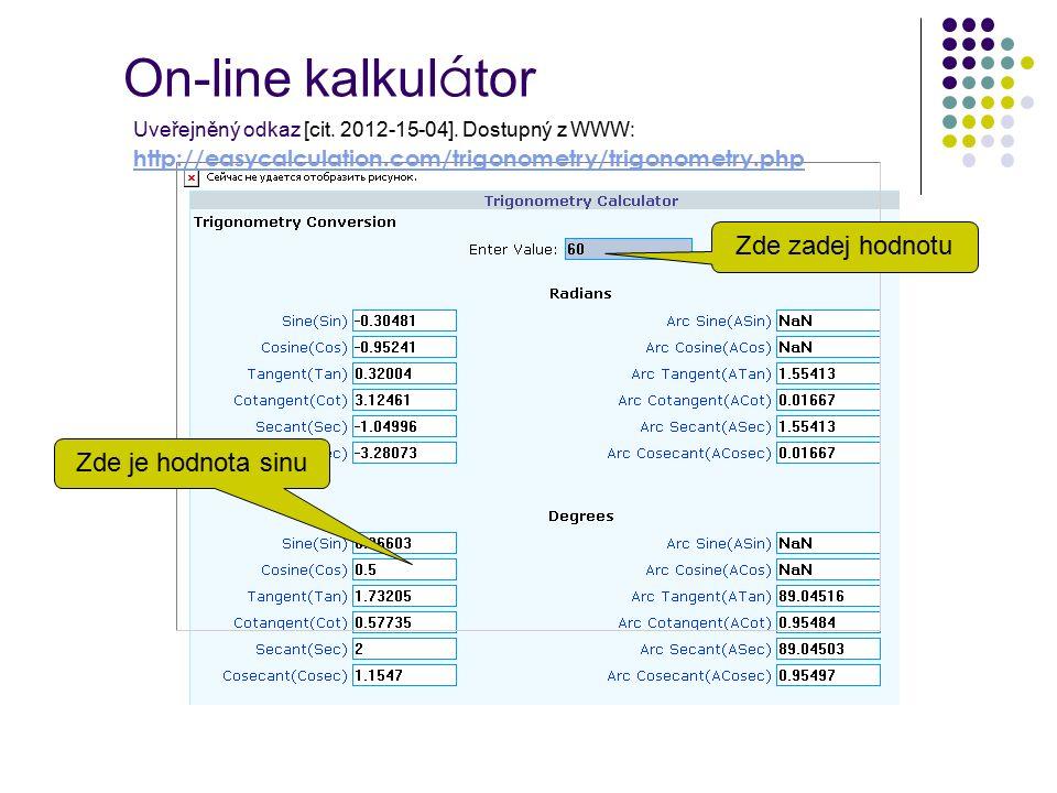 On-line kalkul á tor Uveřejněný odkaz [cit. 2012-15-04].